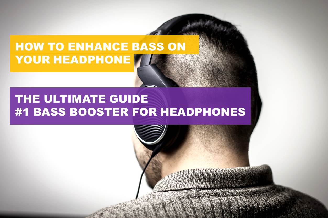 Tell your headphones with a good bass